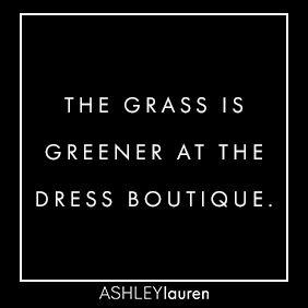 The grass is greener at the dress boutique image
